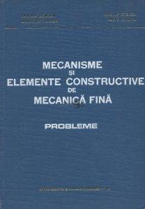 Mecanisme si elemente constructive de mecanica fina