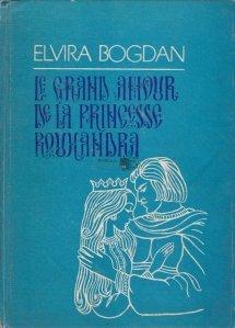 Le grand amour de la princesse Rouxandra