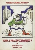 Cine a tras in teroristi?