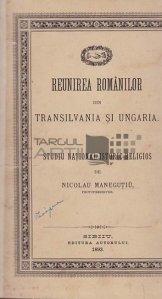 Reunirea romanilor din Transilvania si Ungaria