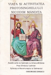 Viata si activitatea Protosinghelului Nicodin Mandita