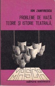Probleme de viata, teorie si istorie teatrala