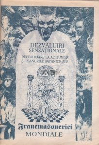 Dezvaluiri senzationale referitoare la actiunile si planurile satanice ale francmasoneriei mondiale