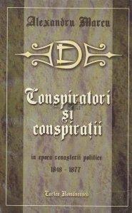 Conspiratori si conspiratii in epoca renasterii politice a Romaniei