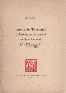 Autour de l'Expedition d'Alexandre le Grand en Asie Centrale
