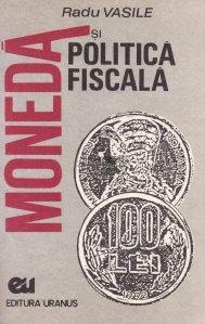 Moneda si politica fiscala