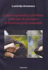 Crima organizata si problema traficului de persoane in Romania post-comunista