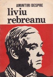 Amintiri despre Liviu Rebreanu