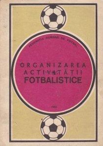 Organizarea activitatii fotbalistice