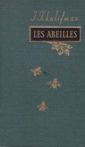 Les abeilles / Albinele. Descoperirile in apidologie. Biologia stupului