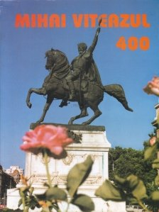 Mihai Viteazul. 400