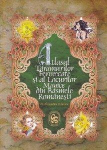Atlasul Taramurilor Fermecate si al Locurilor Magice din Basmele Romanesti