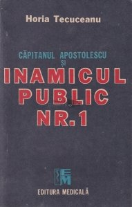 Capitanul Apostolescu si inamicul public Nr.1