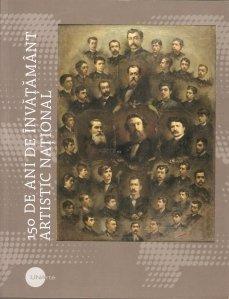 150 de ani de invatamant artistic national