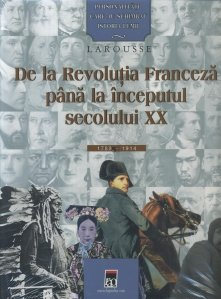 De la Revolutia Franceza pana la inceputul secolului XX