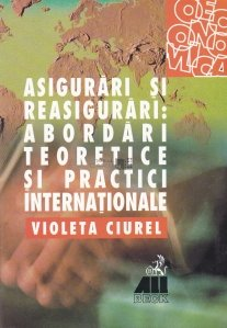 Asigurari si reasigurari: abordari teoretice si practice internationale