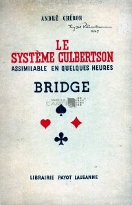 Le systeme Culbertson Bridge / Sistemul Culbertson in Bridge