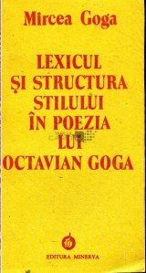 Lexicul si structura stilului in poezia lui Octavian Goga