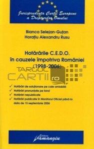 Hotararile C.E.D.O in cauzele impotriva Romaniei (1998-2006)