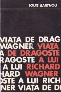 Viata de dragoste a lui Richard Wagner