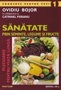 Sanatate prin seminte, legume si fructe