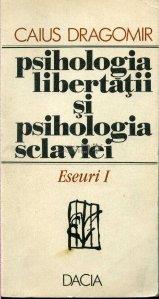 Psihologia libertatii si psihologia sclaviei