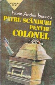 Patru scanduri pentru colonel