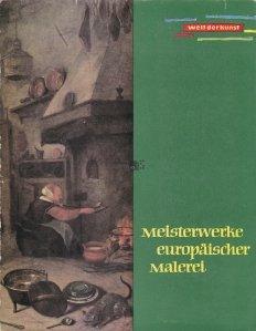 Welt der Kunst - Meisterwerke europaischer Malerei / Arta universala - Capodopere ale picturii europene