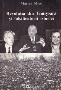 Revolutia din Timisoara si falsificatorii istoriei