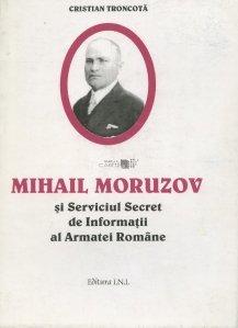 Mihail Moruzov si serviciul secret de Informatii al Armatei Romane