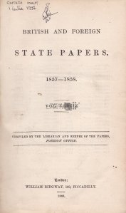 British and Foreign State Papers / Documente de stat britanice si straine