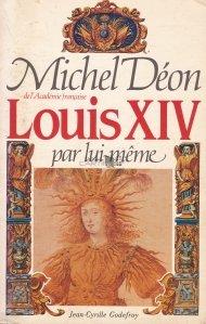 Louis XIV par lui meme