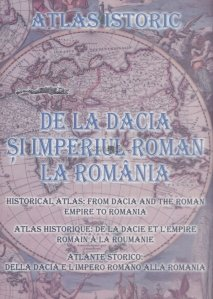 De la Dacia si Imperiul Roman la Romania / From Dacia and the Roman Empire to Romania / De la Dacie et l'Empire Romain a la Roumaine / Della Dacia e l'Imperio Romano alla Romania