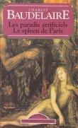 Les paradis artificiels. Le spleen de Paris