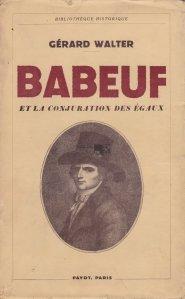 Babeuf et la conjuration des egaux / Babeuf si conspiratia egalilor
