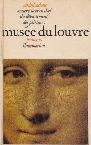 Musee du Louvre / Muzeul Louvre. Picturi