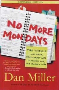 No More Mondays / Gata cu zilele de luni