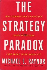 The Strategy Paradox / Paradoxul strategiei