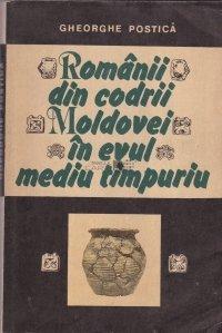Romanii din codrii Moldovei in evul mediu timpuriu