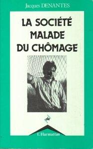 La societe malade du chomage / Societatea bolnava de somaj