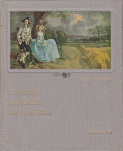 L'Ecole Anglaise de Peinture / Scoala de pictura engleza