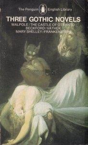 Three gothic novels / Trei romane in stil gotic