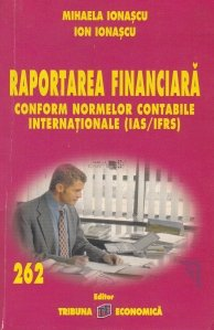 Raportarea financiara conform normelor contabile internationale (IAS/IFRS)