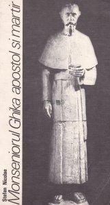 Monseniorul Ghika apostol si martir