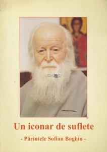 Un iconar de suflete - Parintele Sofian Boghiu
