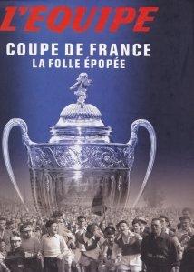 Coupe de France / Cupa Frantei - O epopee nebuna