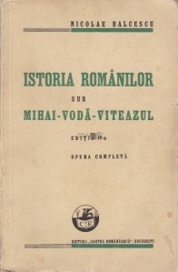 Istoria Romanilor sub Mihai-Voda-Viteazul