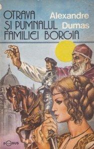 Otrava si pumnalul familiei Borgia