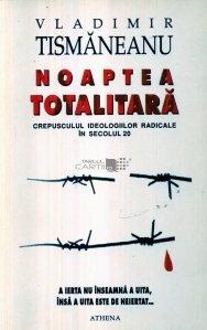 Noaptea totalitara
