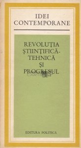 Revolutia stiintifica-tehnica si progresul
